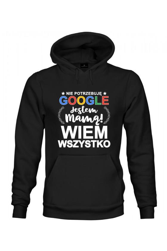 Bluza z kapturem Nie Potrzebuję Google Jestem Mamą