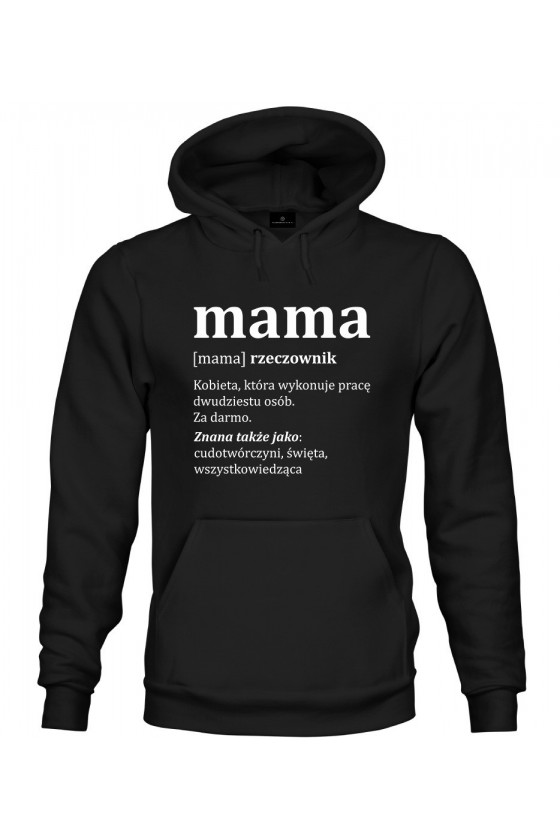 Bluza z kapturem Mama Kobieta, która wykonuje pracę dwudziestu osób