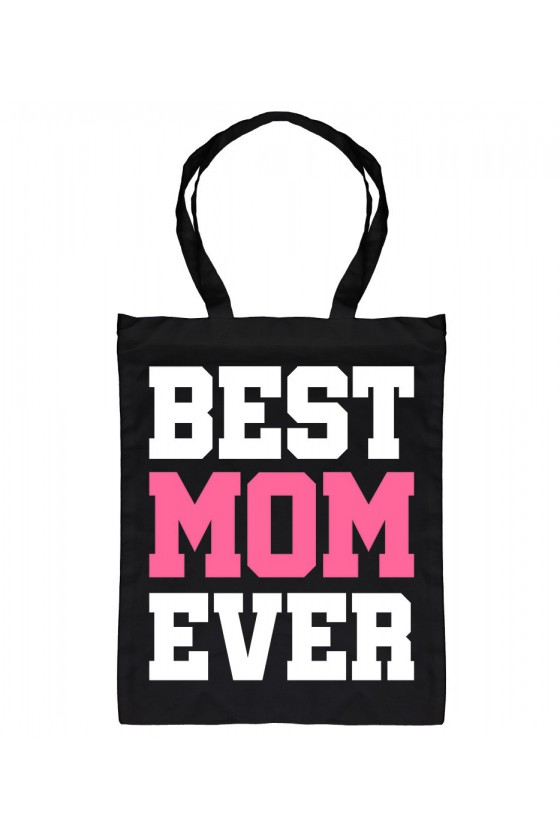 Torba bawełniana Z napisem z napisem Best Mom Ever (róż)