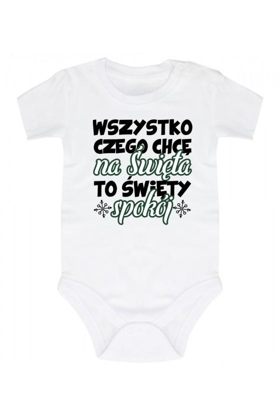 Body niemowlęce Z napisem Wszystko czego chcę na święta, to święty spokój
