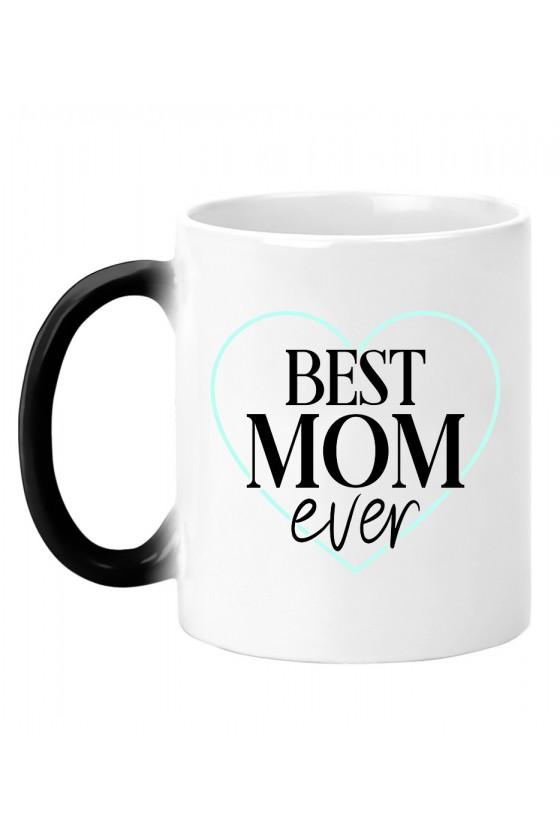 Kubek magiczny Dla Mamy Best Mom Ever