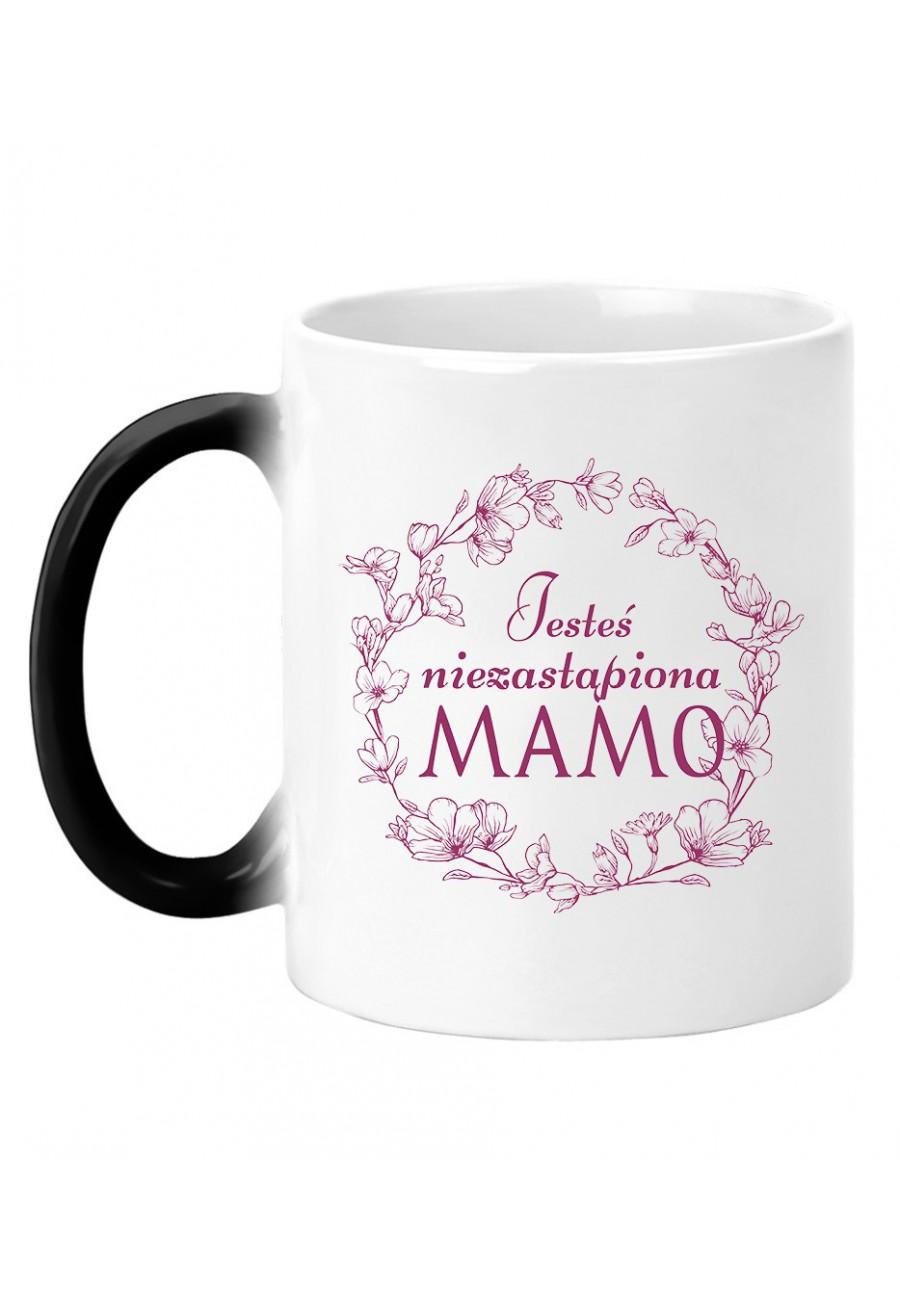 Kubek magiczny Dla Mamy Jesteś niezastąpiona Mamo (biała)