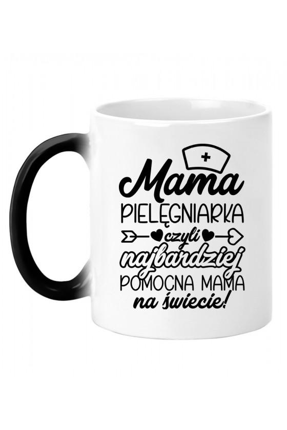 Kubek magiczny Mama Pielęgniarka czyli najbardziej pomocna Mama na świecie