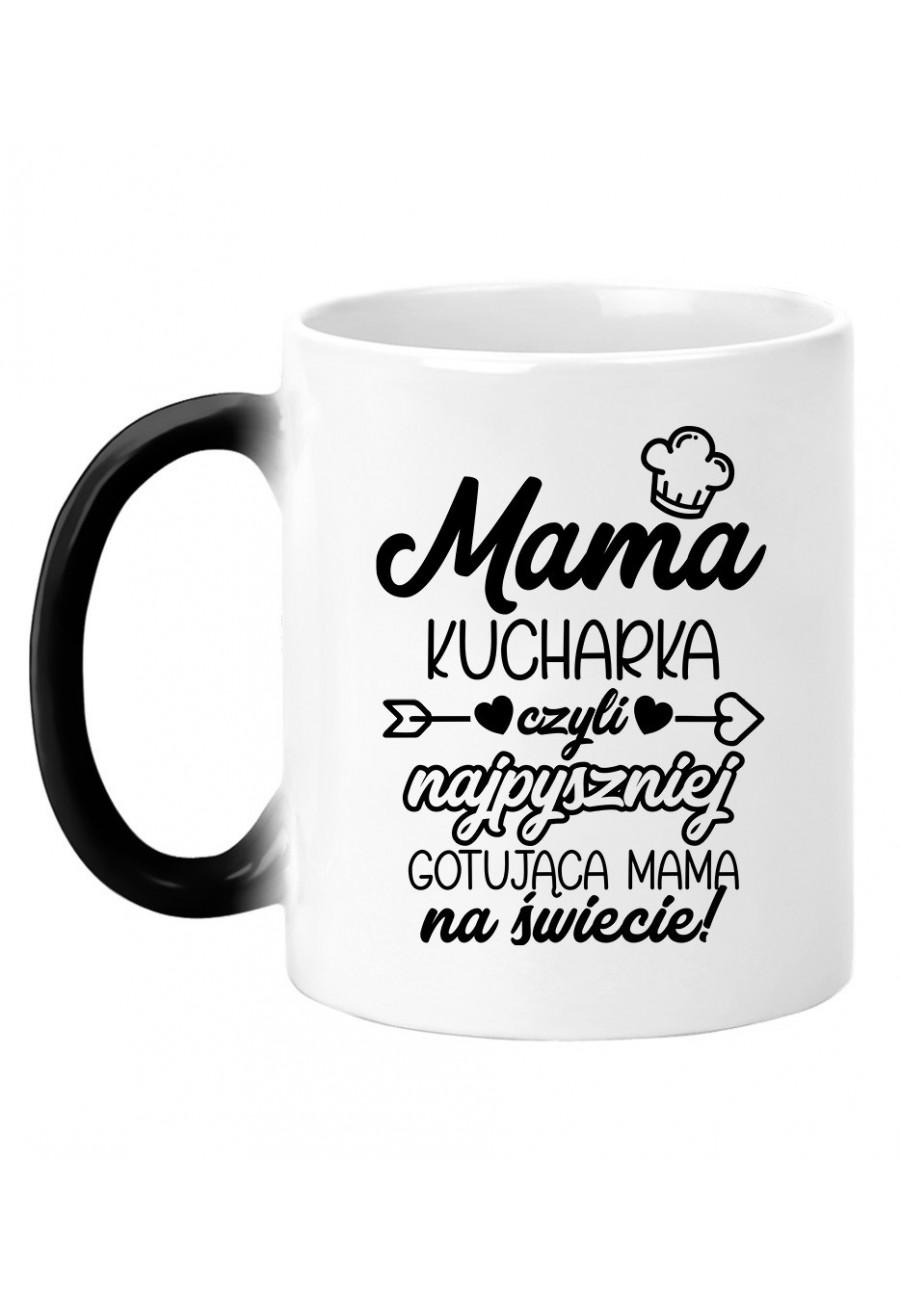 Kubek magiczny Mama kucharka czyli najpyszniej gotująca Mama na świecie