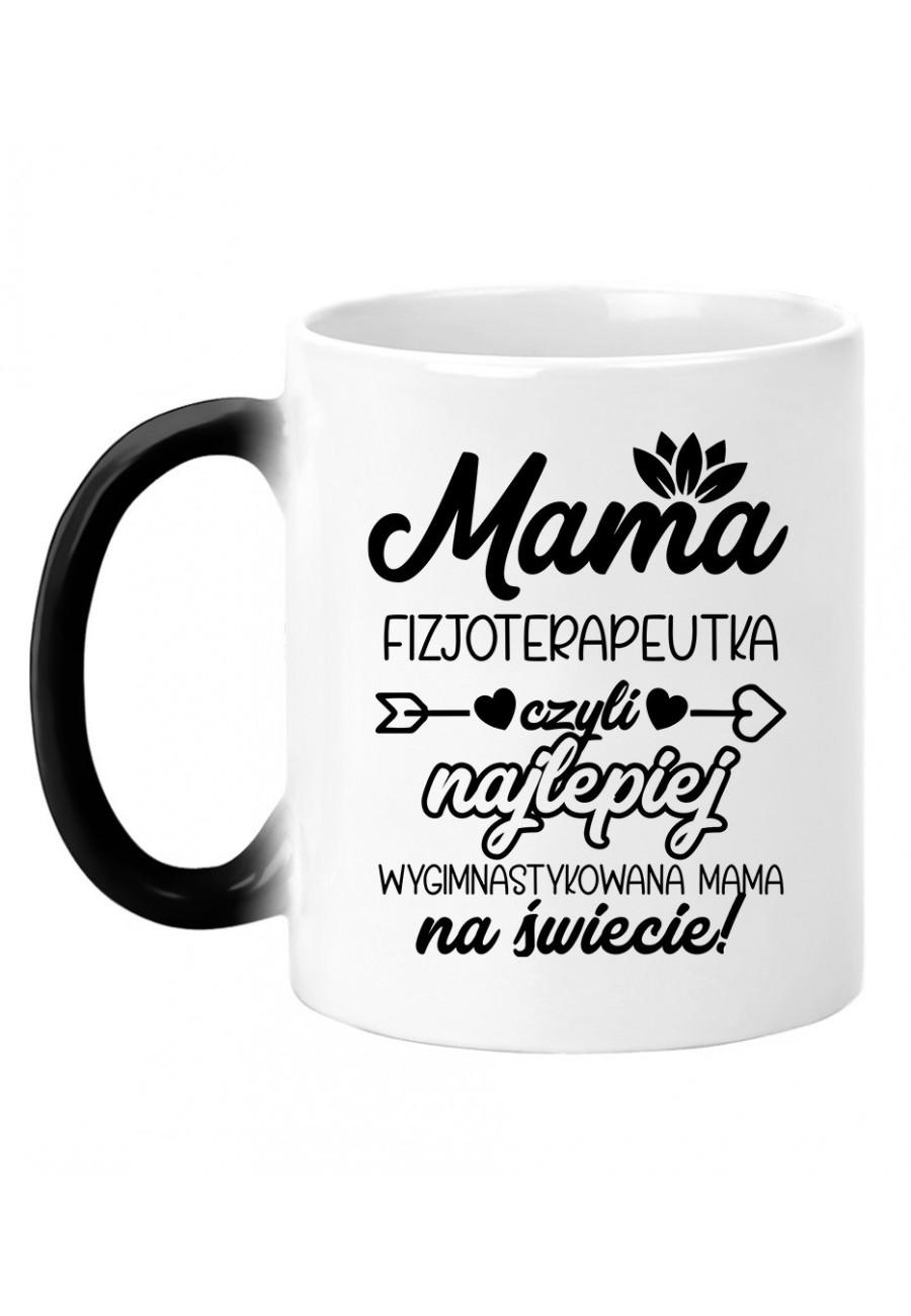 Kubek magiczny Mama Fizjoterapeutka czyli najlepiej wygimnastykowana Mama na świecie