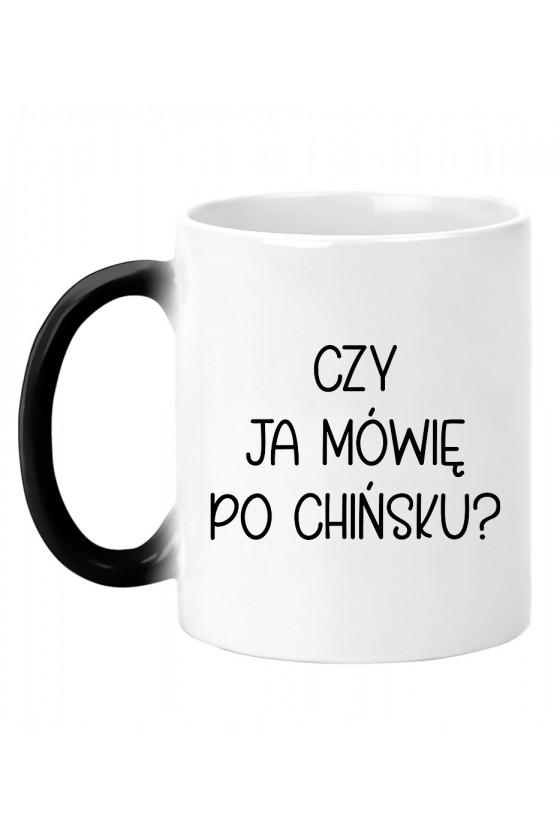 Kubek magiczny Czy ja mówię po chińsku? - seria Ulubione Teksty Mamy