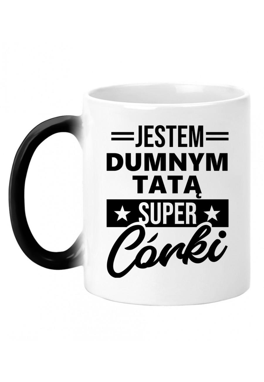 Kubek magiczny Dumny Tata Super Córki