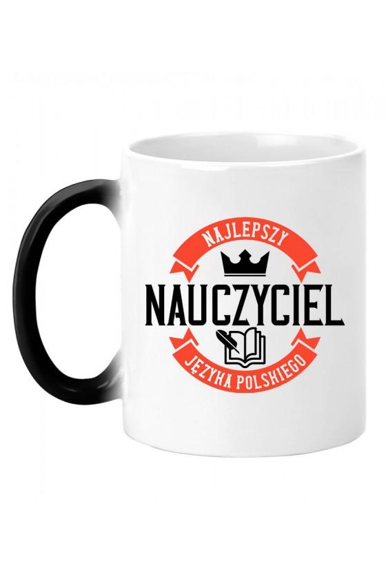 Kubek magiczny Dla nauczyciela - Najlepszy nauczyciel języka polskiego