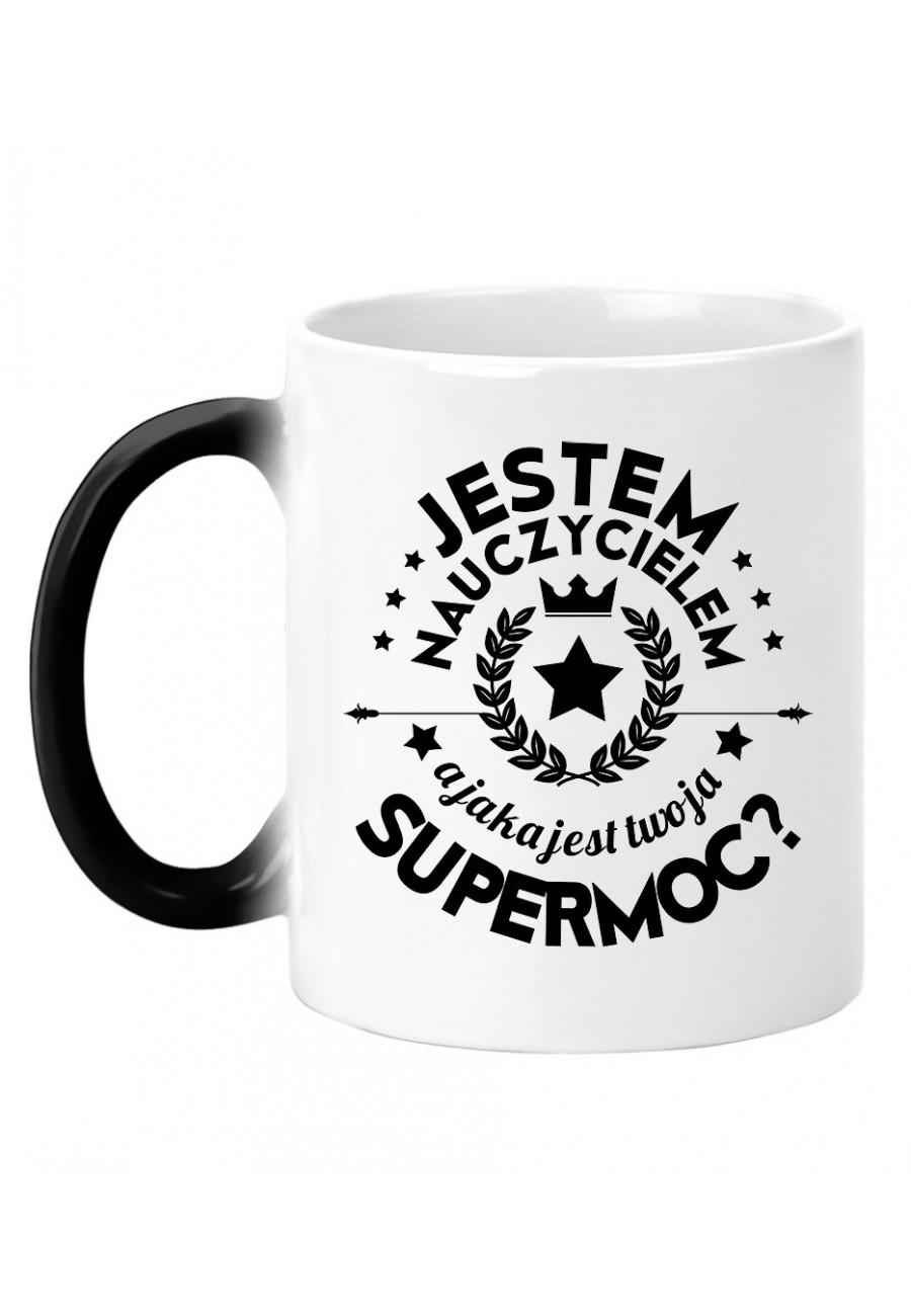 Kubek magiczny Z napisem Jestem nauczycielem, a jaka jest twoja supermoc?