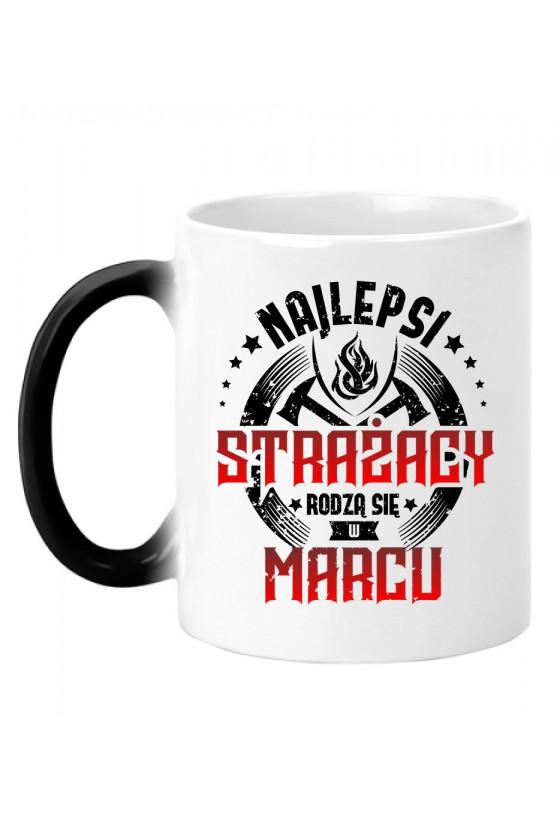 Kubek magiczny Najlepsi strażacy rodzą się w marcu 2
