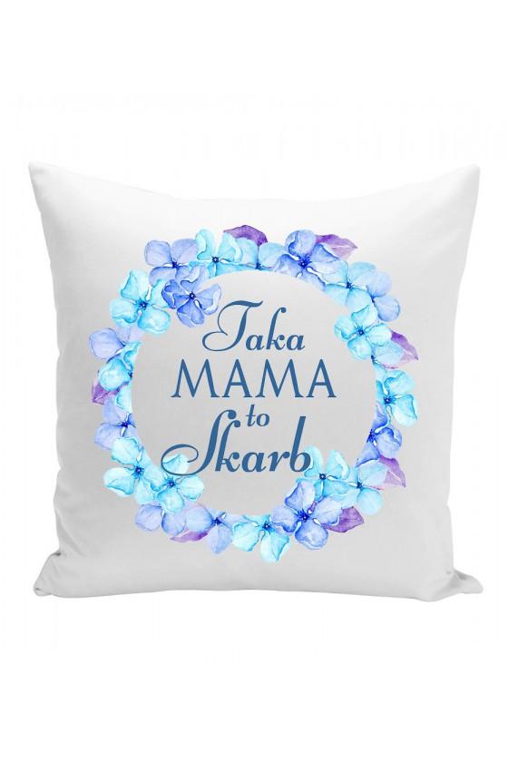 Poduszka Dla Mamy z napisem Taka Mama to Skarb - Niebieskie kwiaty
