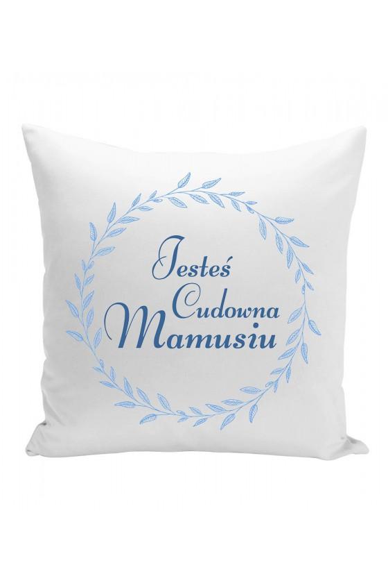 Poduszka Dla Mamy Jesteś cudowna Mamusiu (biała)