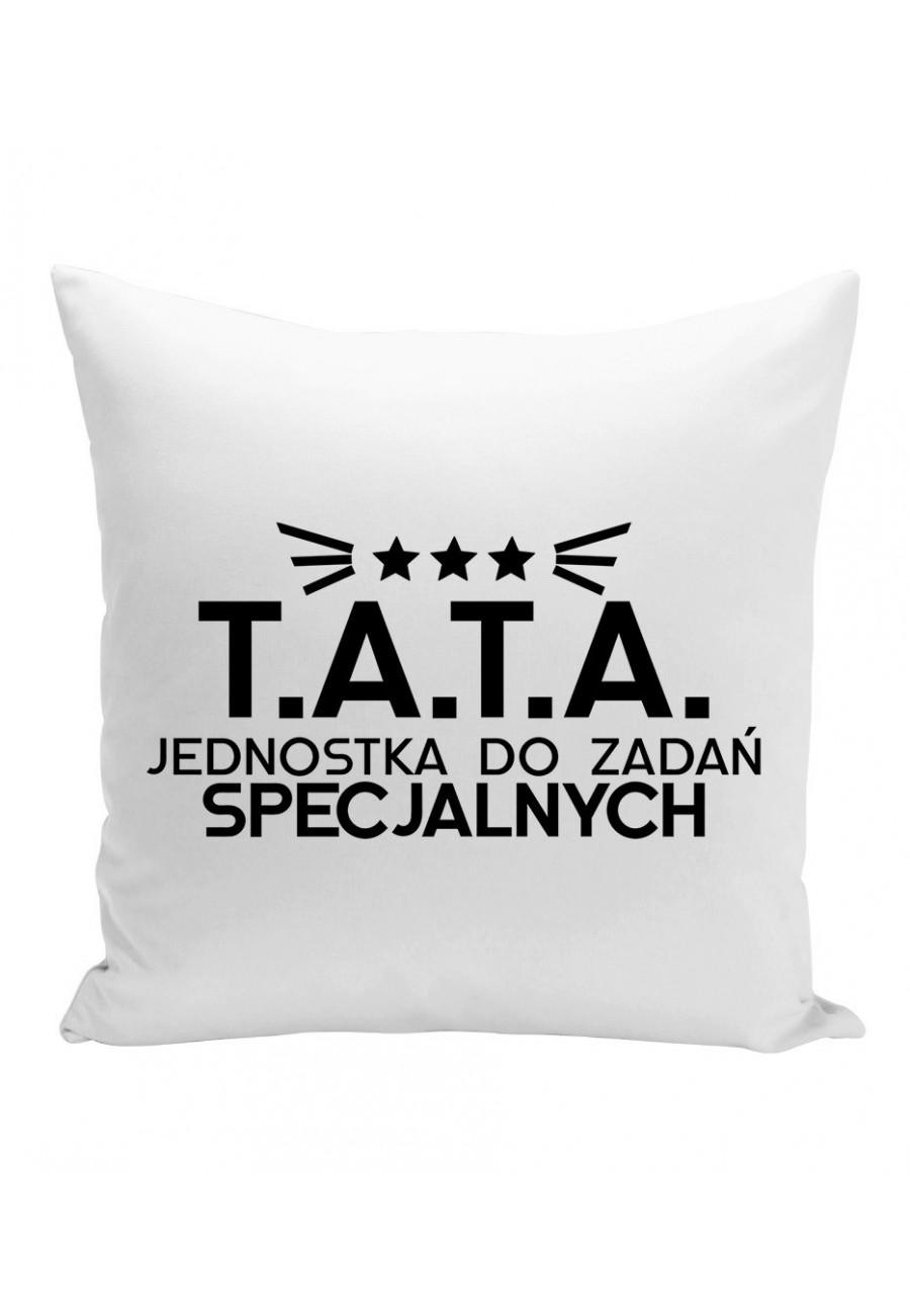 Poduszka Dla Taty - T.A.T.A Jednostka do zadań specjalnych