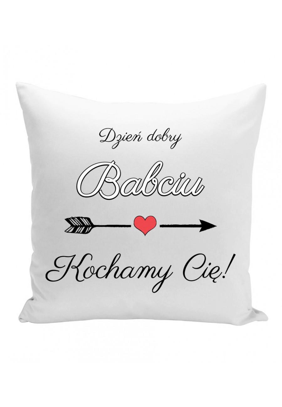 Poduszka Na prezent dla Babci Dzień dobry Babciu Kochamy Cię!