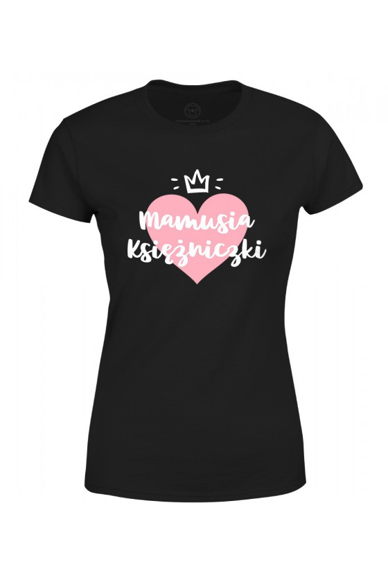 Koszulka damska Mamusia Księżniczki