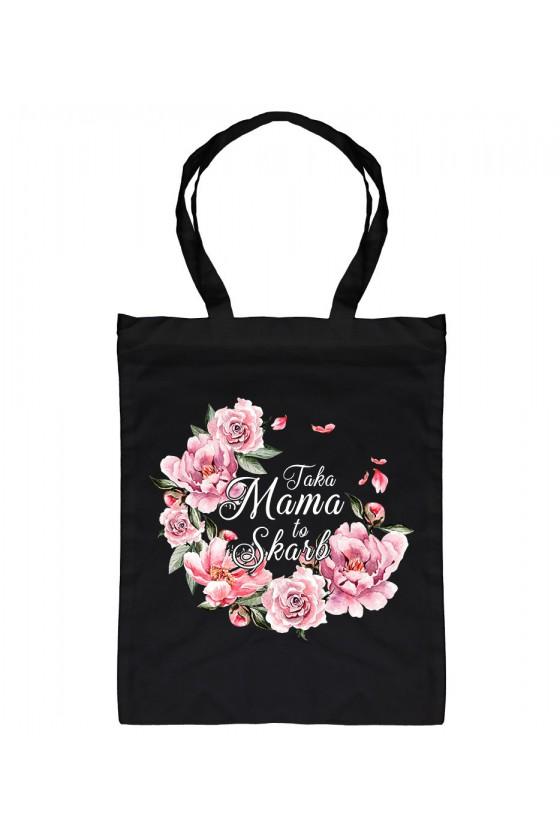 Torba bawełniana Taka Mama to Skarb bukiet kwiatów