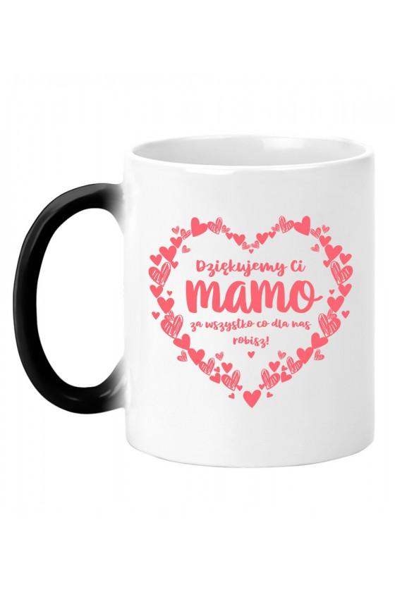 Kubek magiczny Dziękujmy Ci Mamo za wszystko