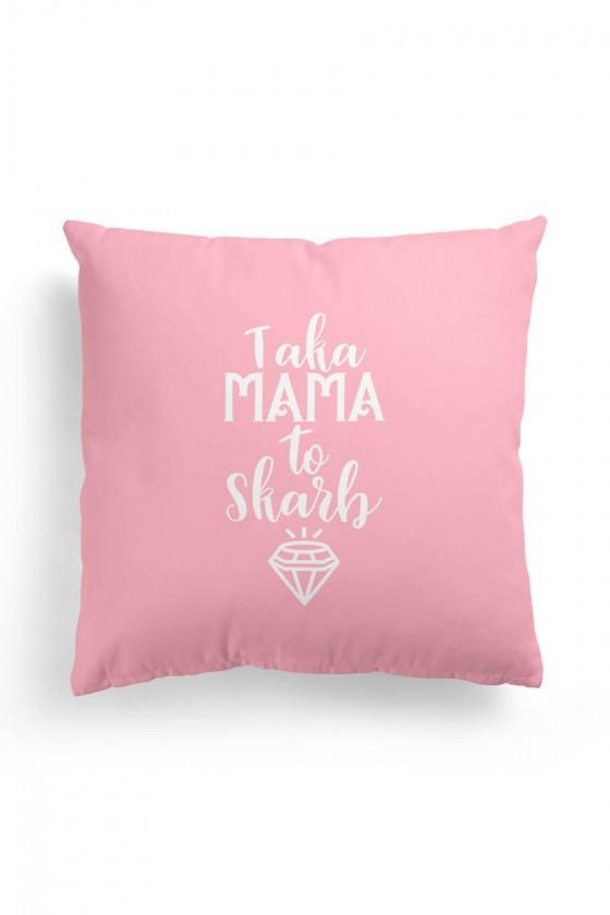 Poduszka Premium Taka Mama to Skarb Różowa Diament