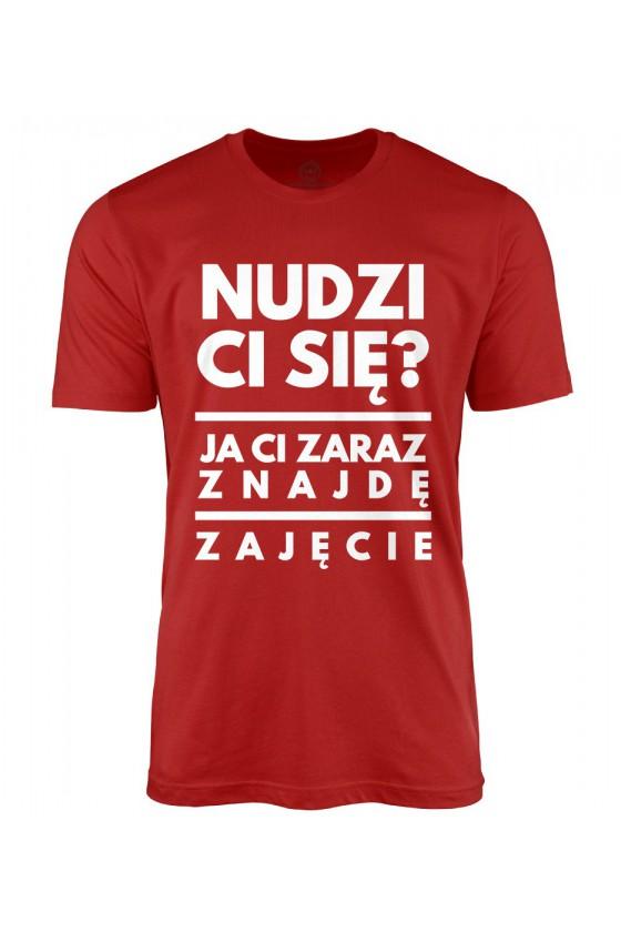 Koszulka męska Nudzi Ci się?