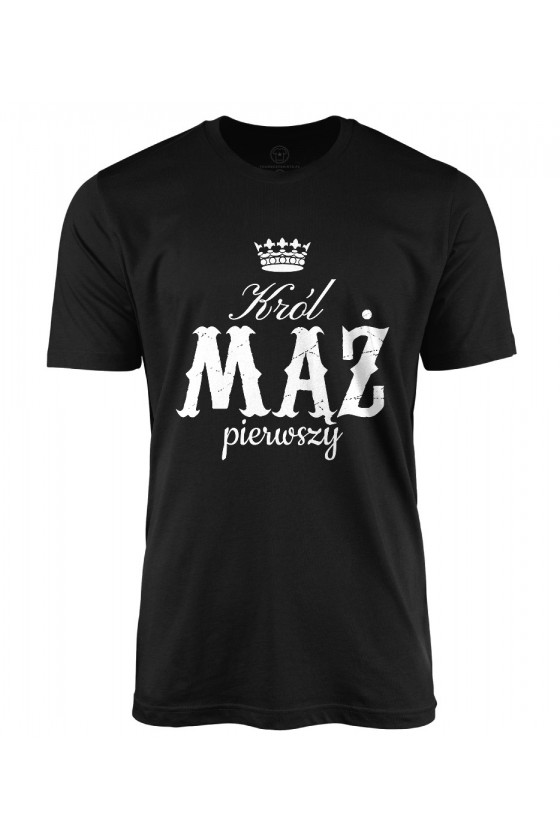 Koszulka męska Dla Męża Król Mąż Pierwszy