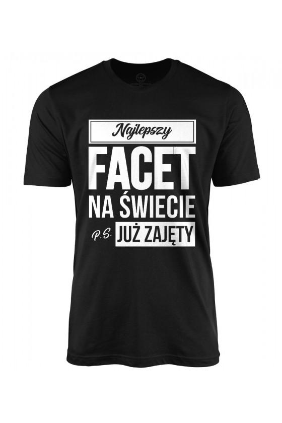 Koszulka męska Najlepszy Facet na świecie P.S. już zajęty