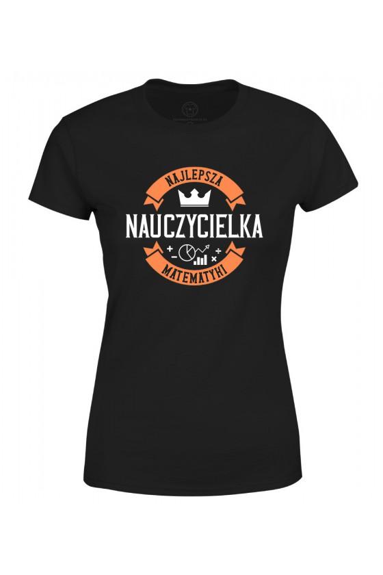 Koszulka damska Z napisem Najlepsza Nauczycielka Matematyki