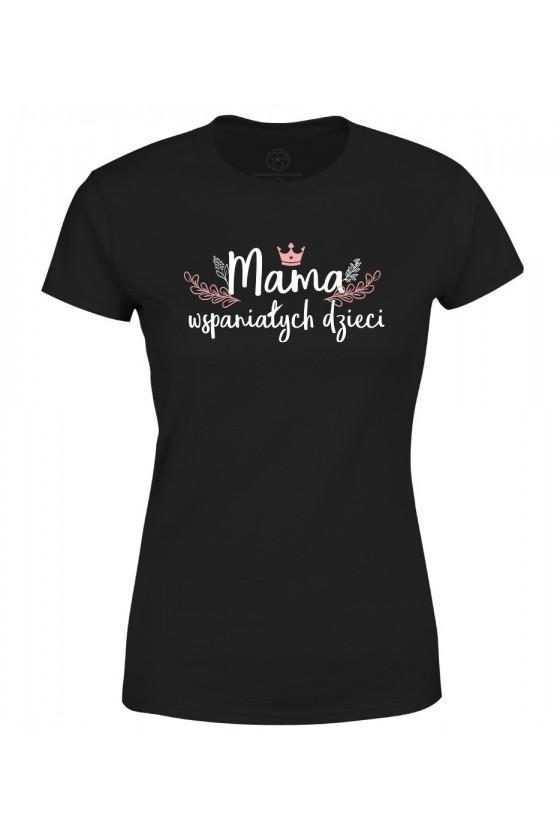 Koszulka damska Mama Wspaniałych Dzieci