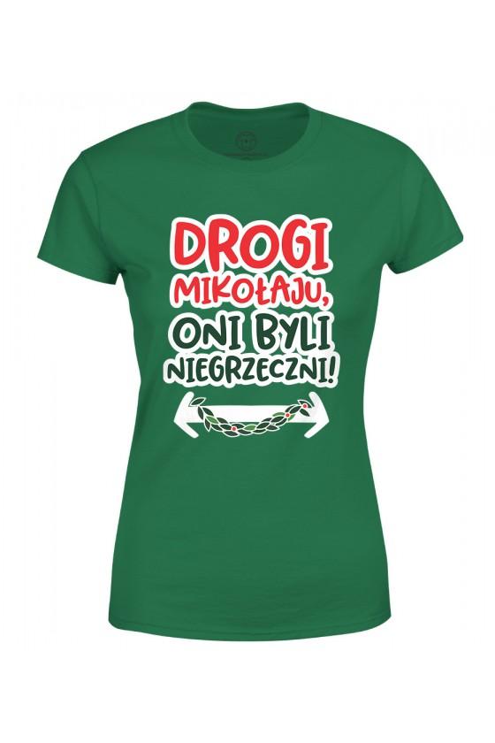 Koszulka damska Drogi mikołaju, oni byli niegrzeczni