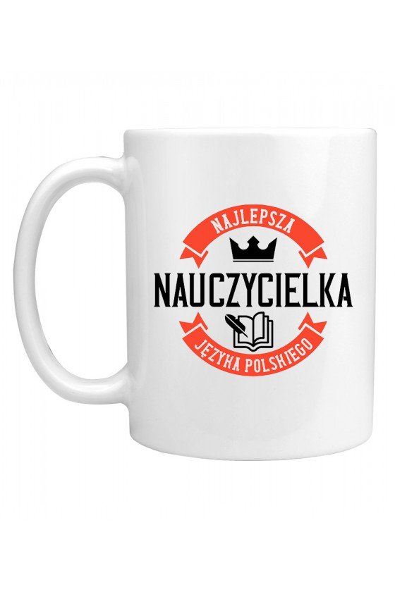 Kubek Z napisem Najlepsza Nauczycielka Języka Polskiego
