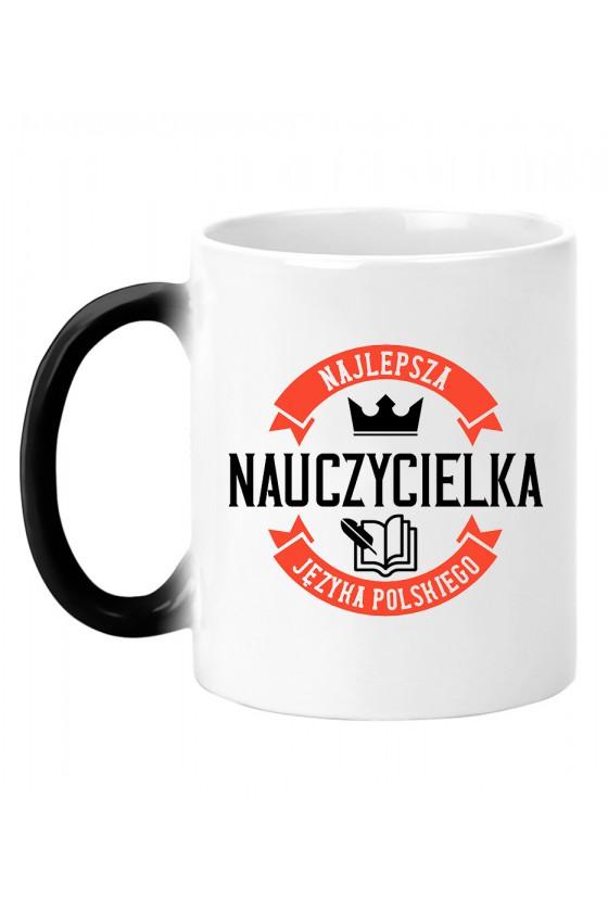 Kubek magiczny Z napisem Najlepsza Nauczycielka Języka Polskiego