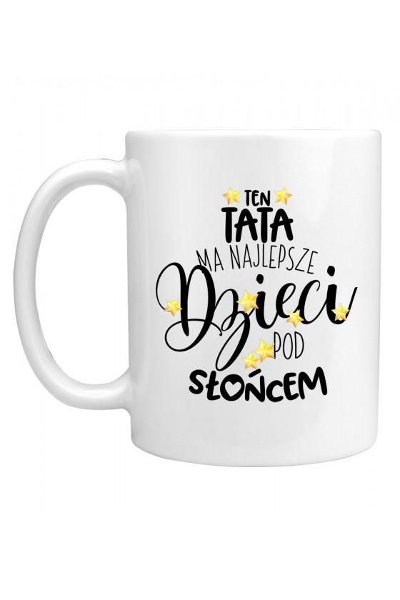 Kubek Dla Taty - Ten Tata ma najlepsze dzieci!