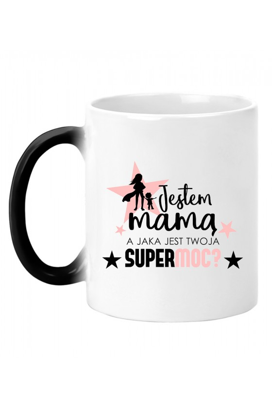 Kubek magiczny Jestem Mamą, a jaka jest twoja Supermoc 2