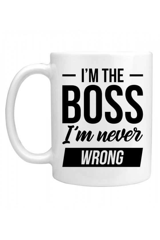 Kubek I'm the boss I'm never wrong