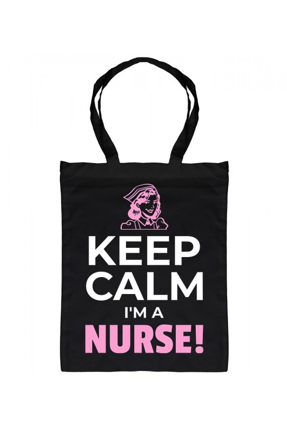 Torba Bawełniana Keep Calm I'm a Nurse!