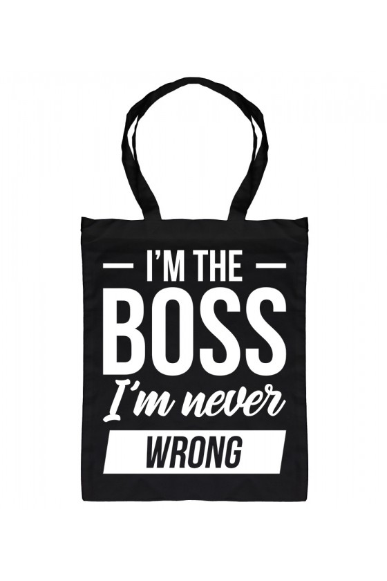 Torba Bawełniana I'm the boss I'm never wrong