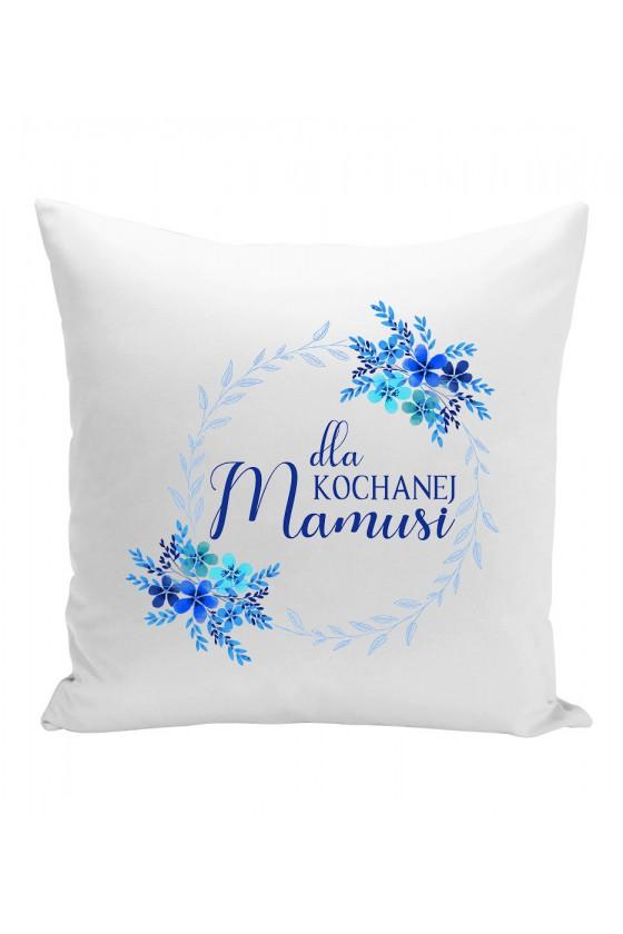 Poduszka Z napisem Dla Kochanej Mamusi