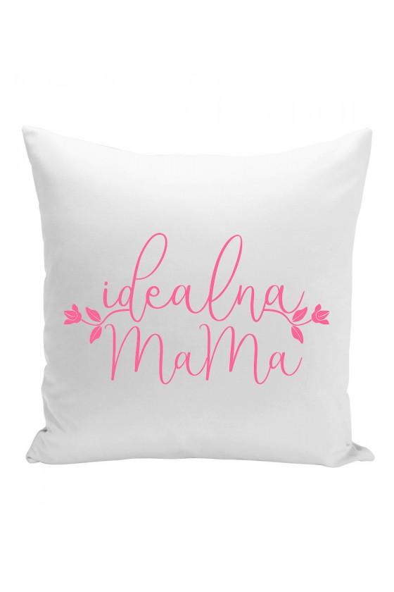 Poduszka Dla Mamy z napisem Idealna Mama