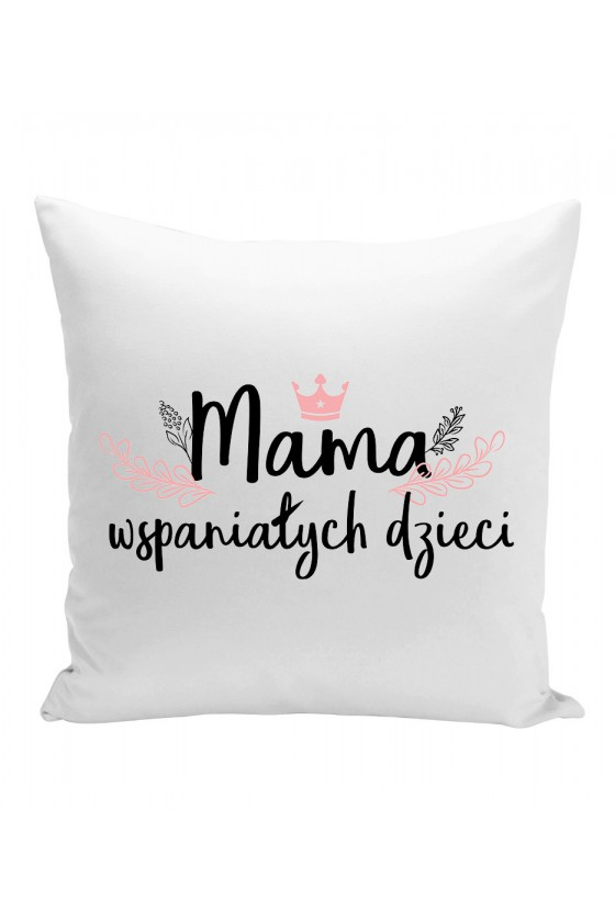 Poduszka Mama Wspaniałych Dzieci