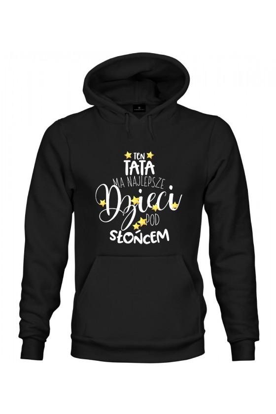 Bluza z kapturem Dla Taty - Ten Tata ma najlepsze dzieci!