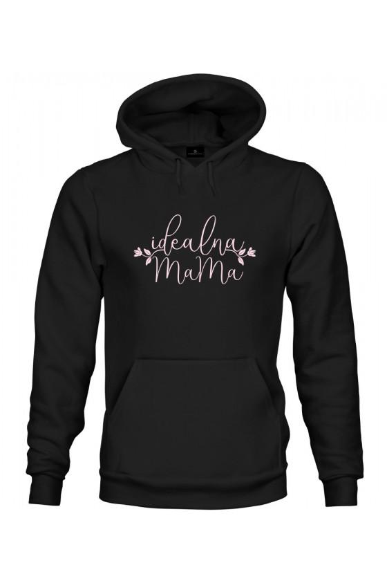 Bluza z kapturem Dla Mamy z napisem Idealna Mama