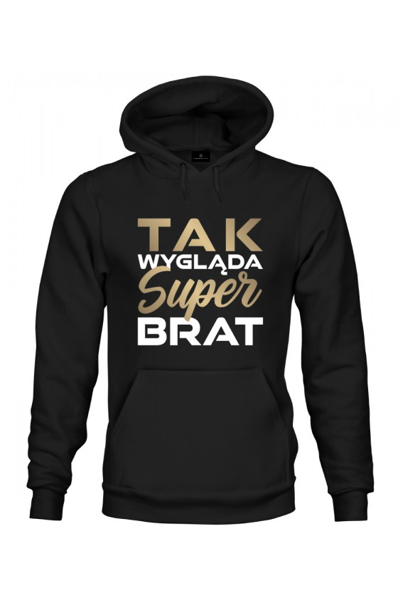 Bluza z kapturem Z napisem Tak wygląda Super Brat