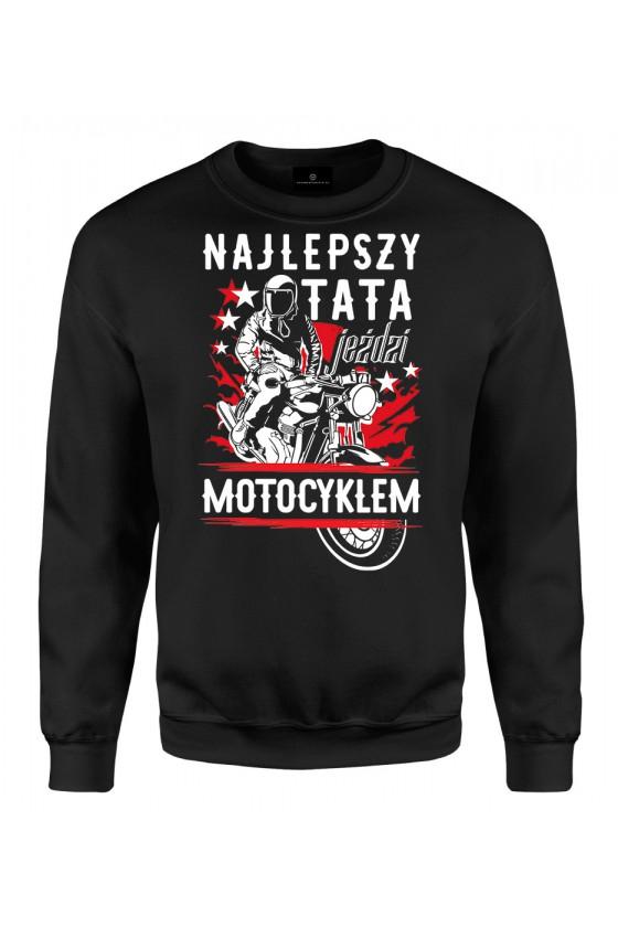Bluza klasyczna Najlepszy tata jeździ motocyklem