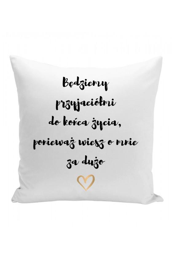 Poduszka Dla przyjaciela - wiesz o mnie za dużo
