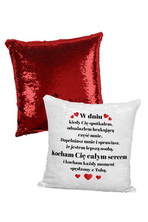 Poduszka cekinowa dla ukochanej - Odnalazłem w Tobie brakującą część mnie