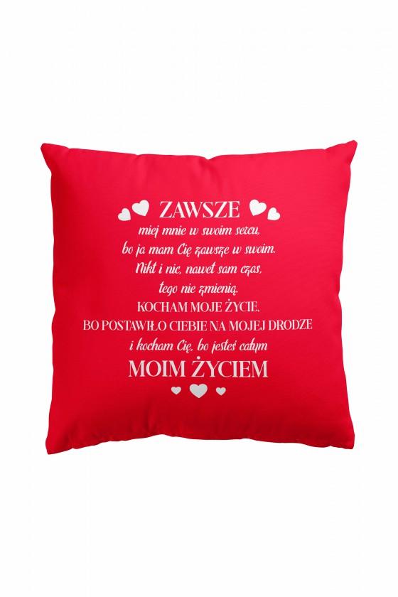Poduszka Premium Kocham moje życie, bo postawiło ciebie na mojej drodze