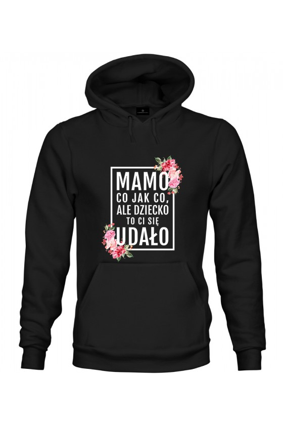 Bluza z kapturem Mamo, dziecko to ci się udało! - modny print różowe kwiaty