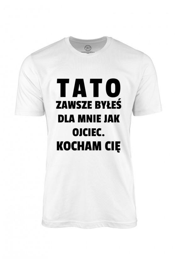 Koszulka męska Tato, zawsze...